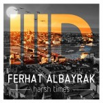 Ferhat Albayrak HarshTimes EP Intec Digital
